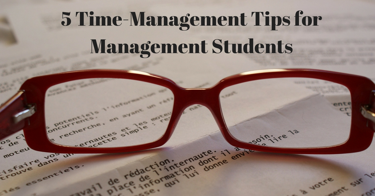 5 Time-Management Tips for Management Students