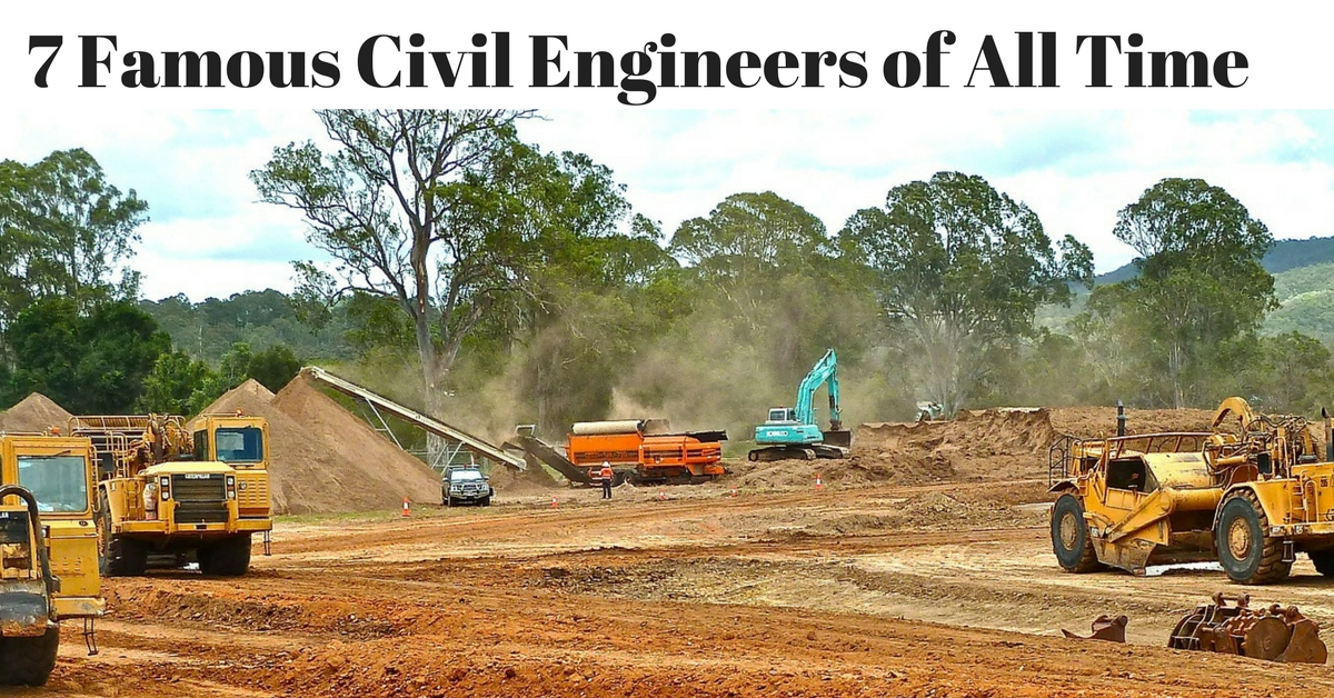 7 Famous Civil Engineers of All Time - Civil Engineering College