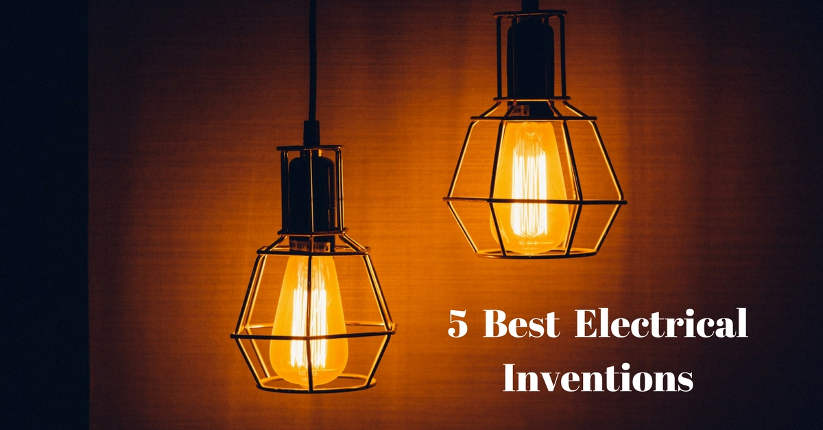 5 Best Electrical Inventions
